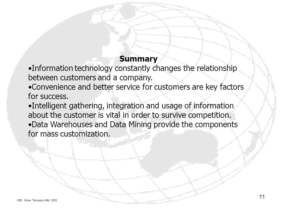 Summary Information technology constantly changes the relationship between customers and a company.