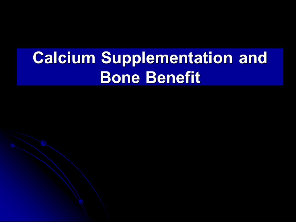 Calcium Supplementation and Bone Benefit