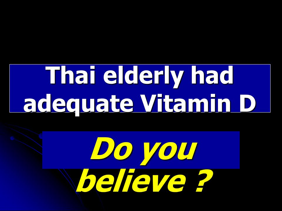 Thai elderly had adequate Vitamin D