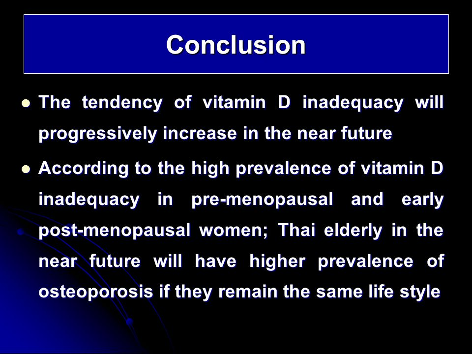 Conclusion The tendency of vitamin D inadequacy will progressively increase in the near future.