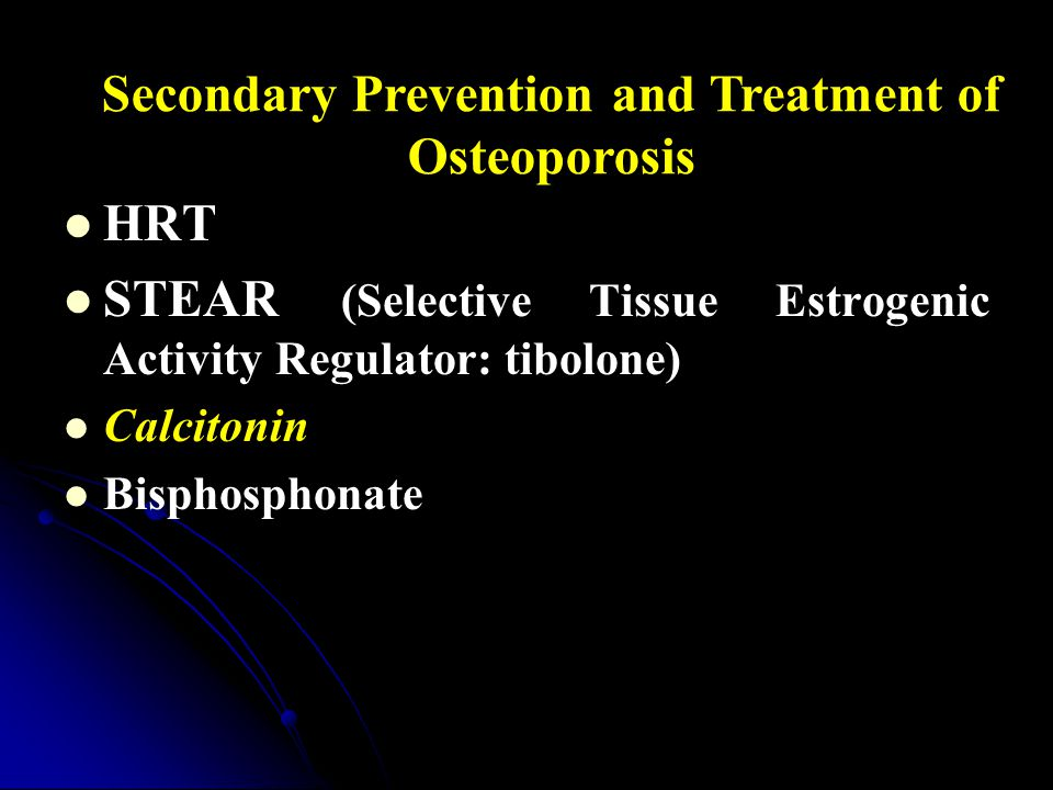 Secondary Prevention and Treatment of Osteoporosis