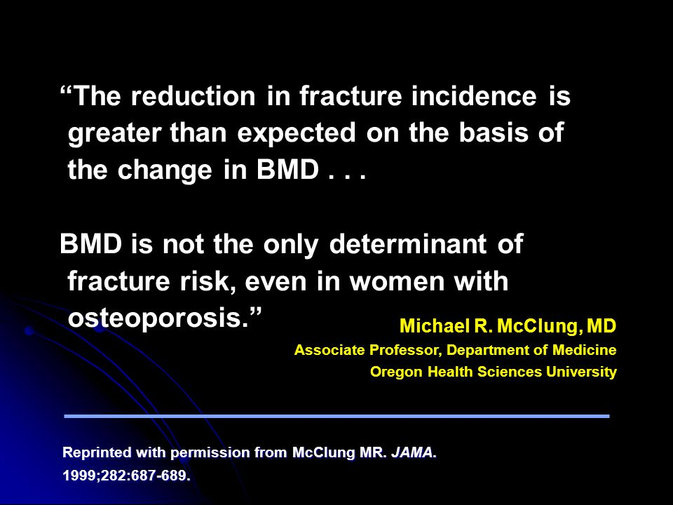 The reduction in fracture incidence is greater than expected on the basis of the change in BMD . . .