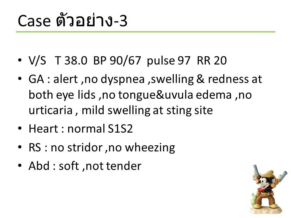 Case ตัวอย่าง-3 V/S T 38.0 BP 90/67 pulse 97 RR 20