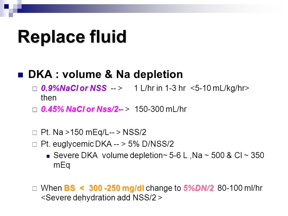 Replace fluid DKA : volume & Na depletion