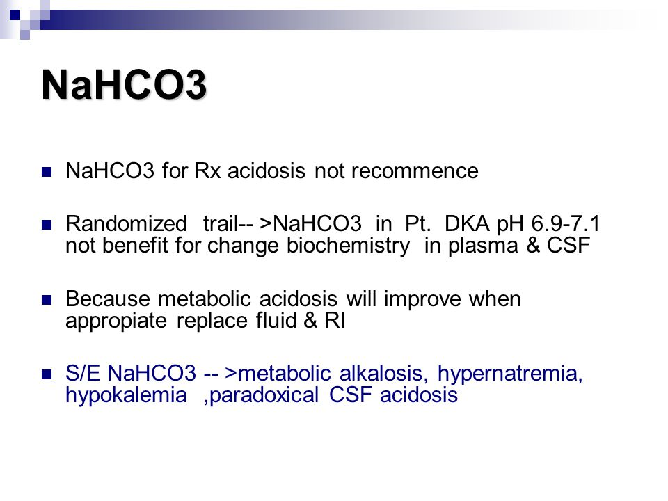 NaHCO3 NaHCO3 for Rx acidosis not recommence