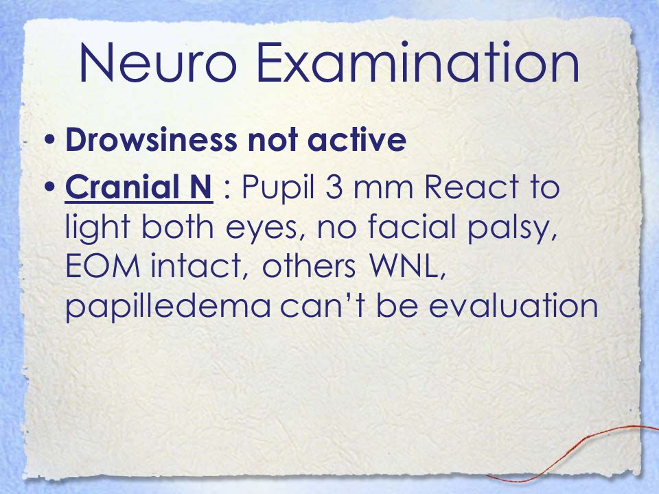 Neuro Examination Drowsiness not active