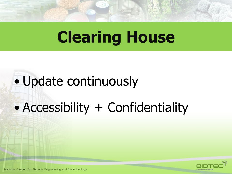 Clearing House Update continuously Accessibility + Confidentiality