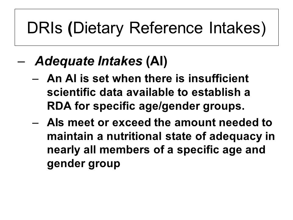 DRIs (Dietary Reference Intakes)