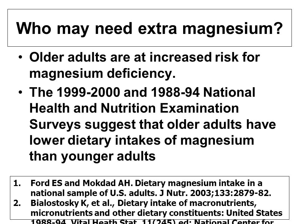 Who may need extra magnesium