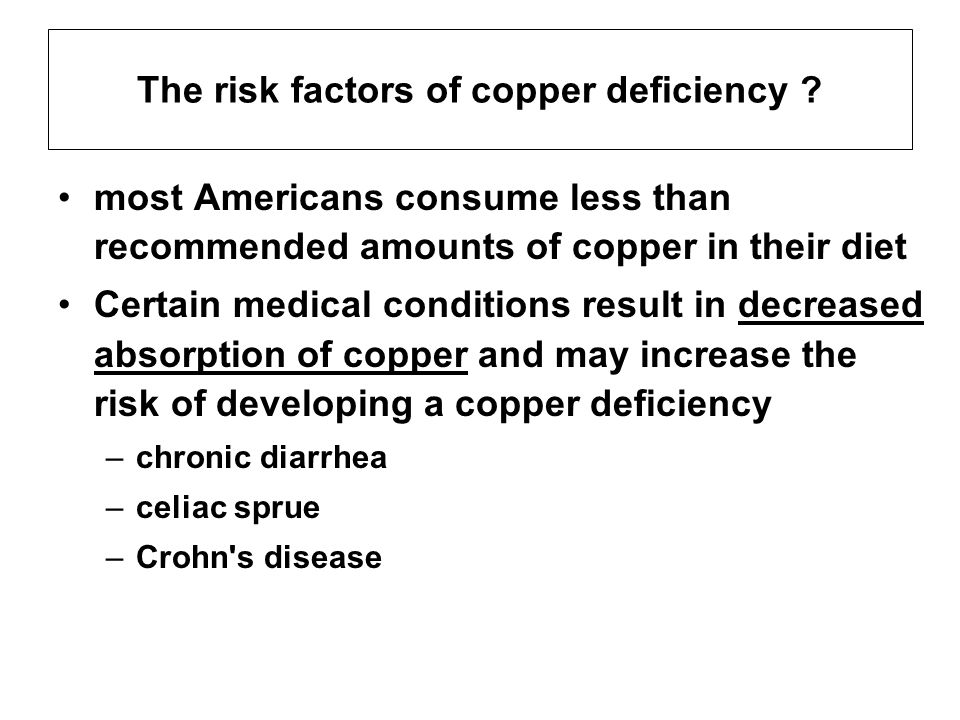 The risk factors of copper deficiency