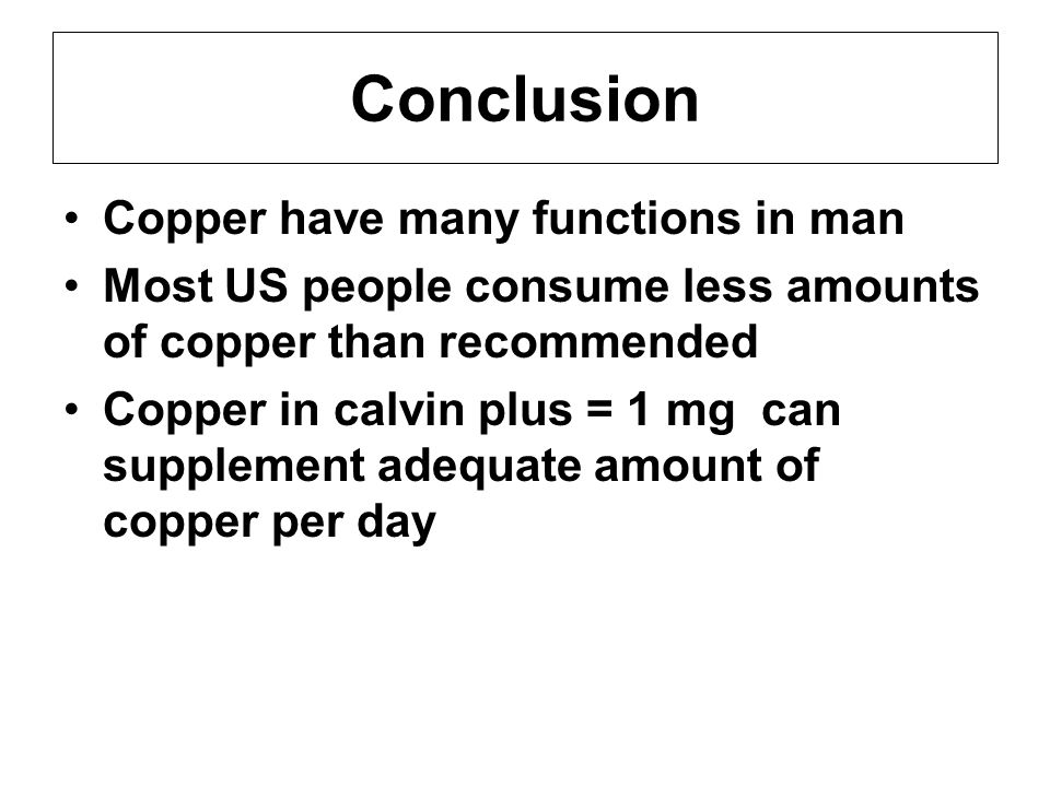 Conclusion Copper have many functions in man