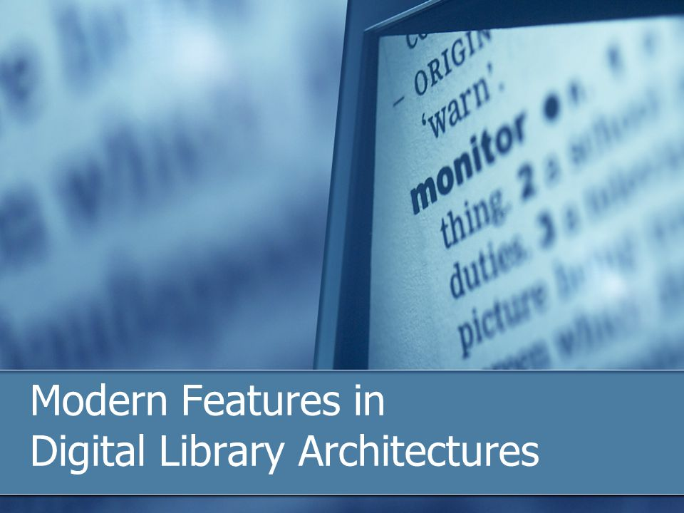 Modern Features in Digital Library Architectures
