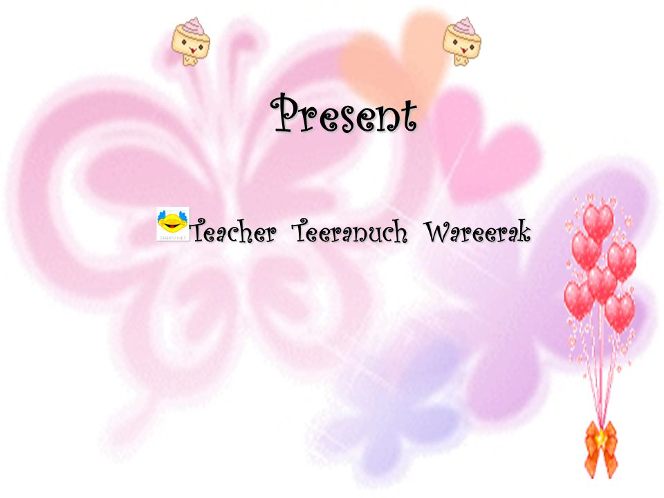 Present Teacher Teeranuch Wareerak