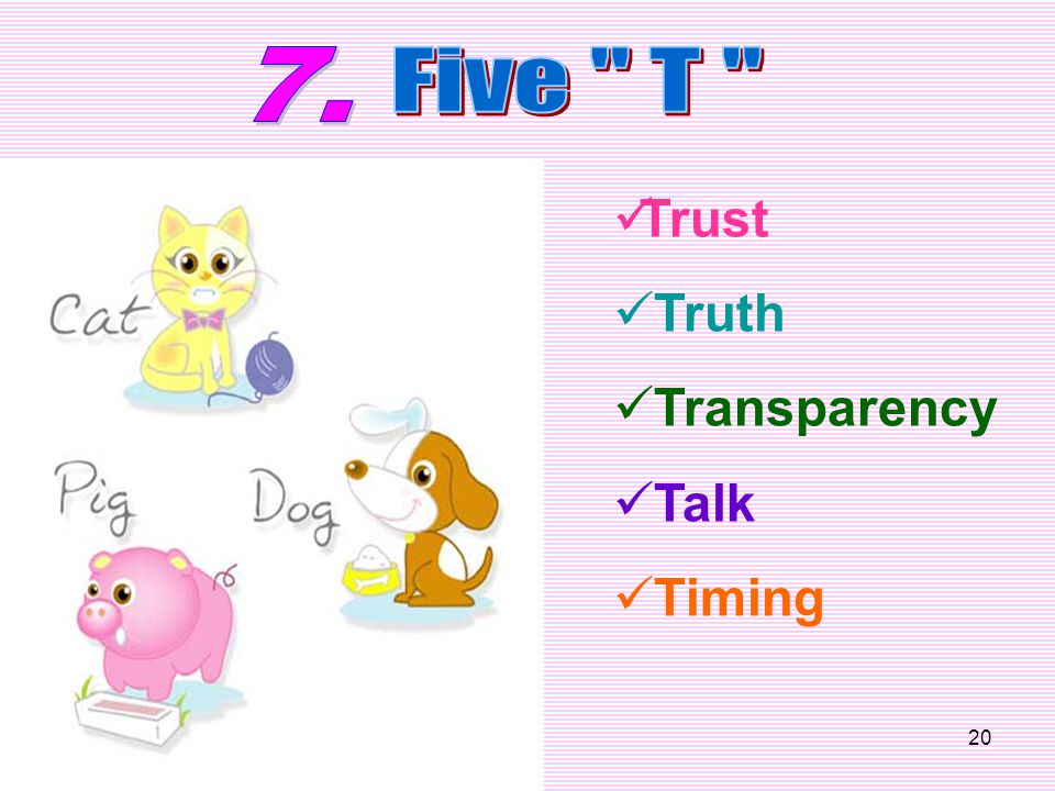 7. Five T Trust Truth Transparency Talk Timing