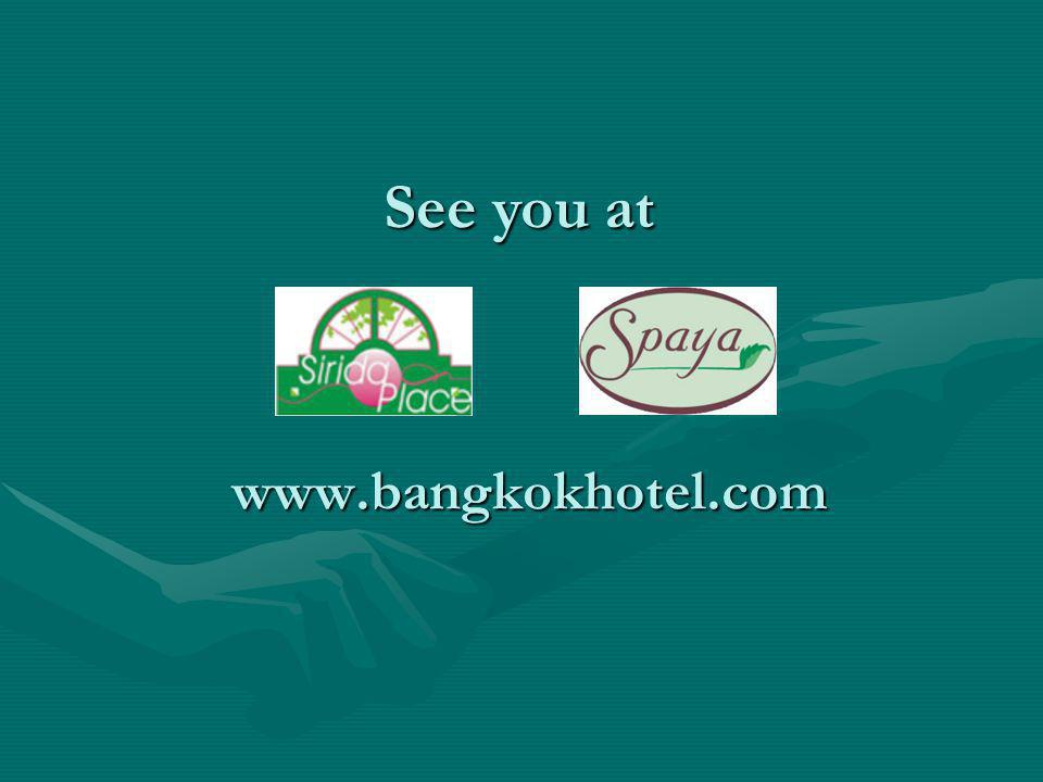 See you at www.bangkokhotel.com