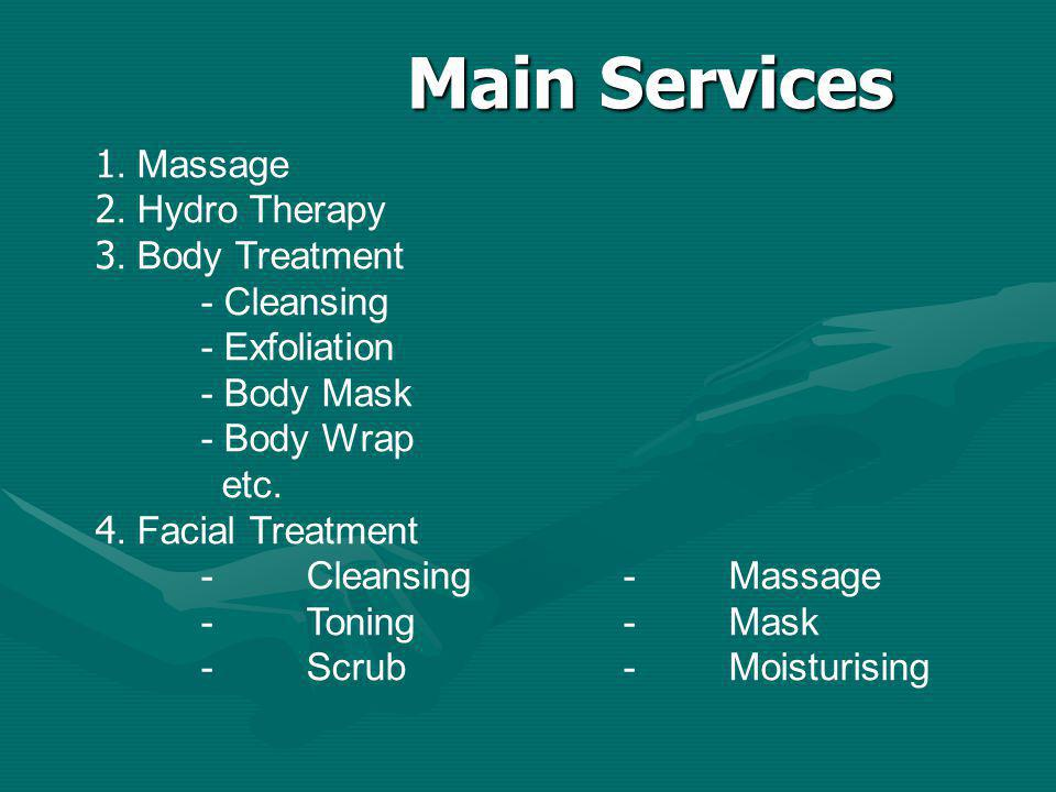 Main Services 1. Massage 2. Hydro Therapy 3. Body Treatment