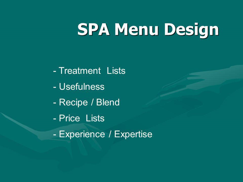 SPA Menu Design - Treatment Lists - Usefulness - Recipe / Blend