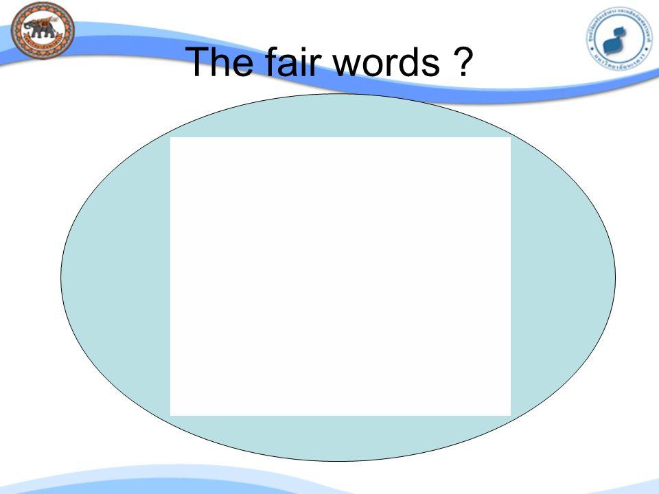 The fair words