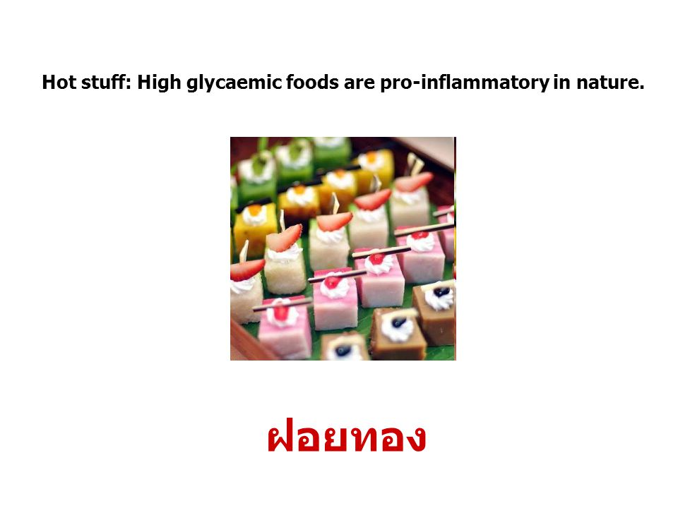 Hot stuff: High glycaemic foods are pro-inflammatory in nature.