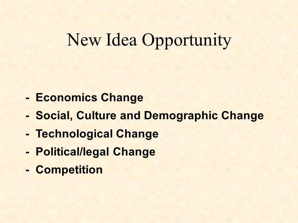 New Idea Opportunity - Economics Change