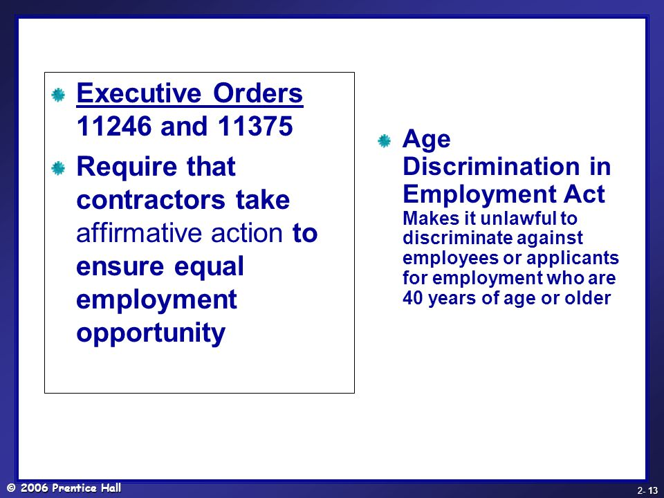Executive Orders 11246 and 11375 Require that contractors take affirmative action to ensure equal employment opportunity.