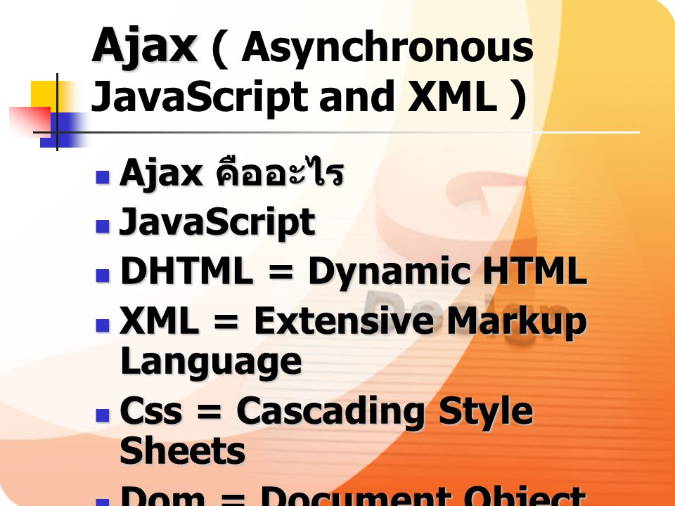 Ajax ( Asynchronous JavaScript and XML )