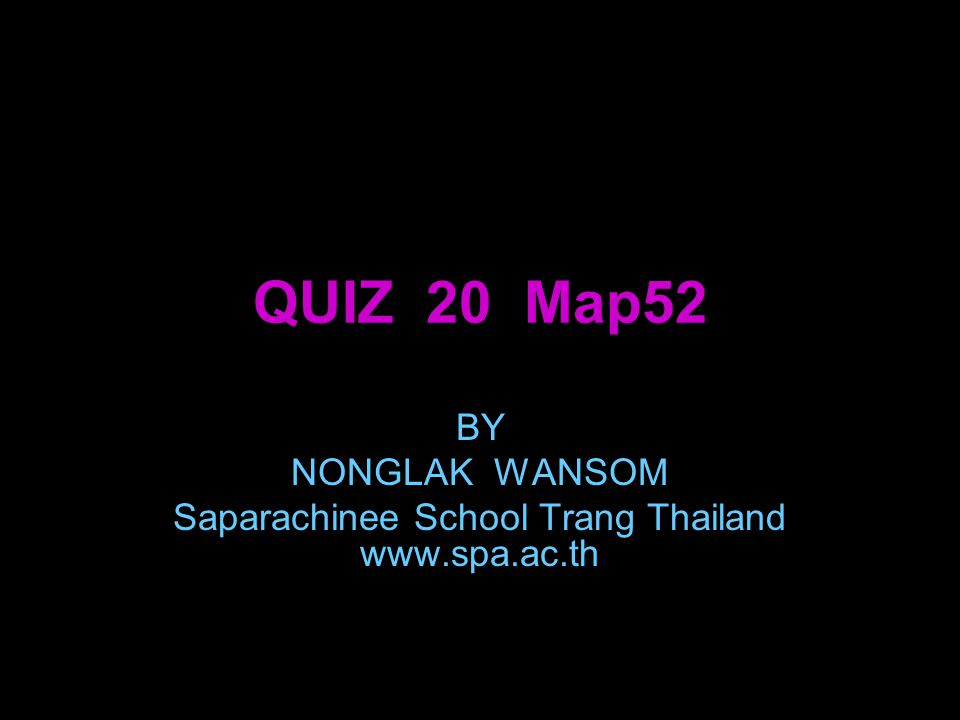 BY NONGLAK WANSOM Saparachinee School Trang Thailand www.spa.ac.th