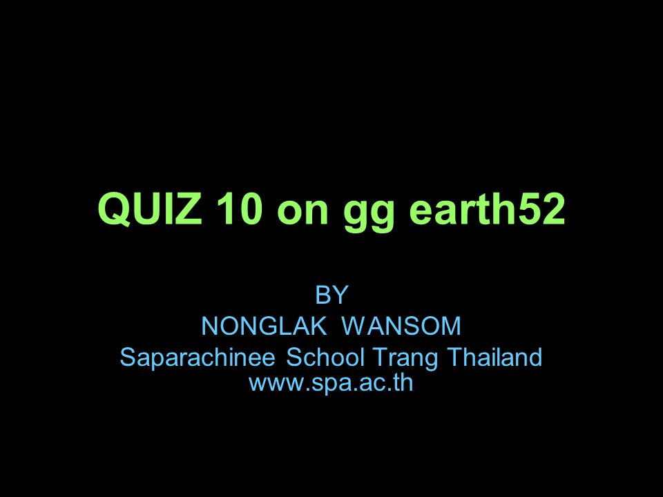 BY NONGLAK WANSOM Saparachinee School Trang Thailand www.spa.ac.th