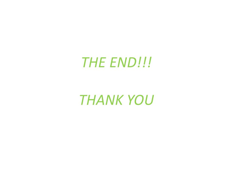 THE END!!! THANK YOU