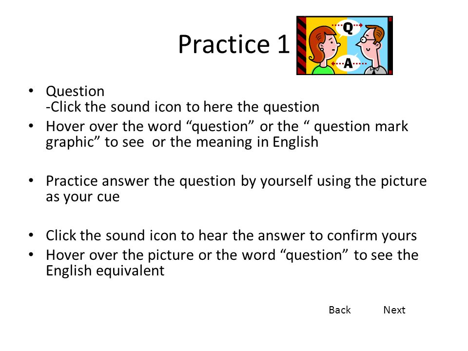 Practice 1 Question -Click the sound icon to here the question
