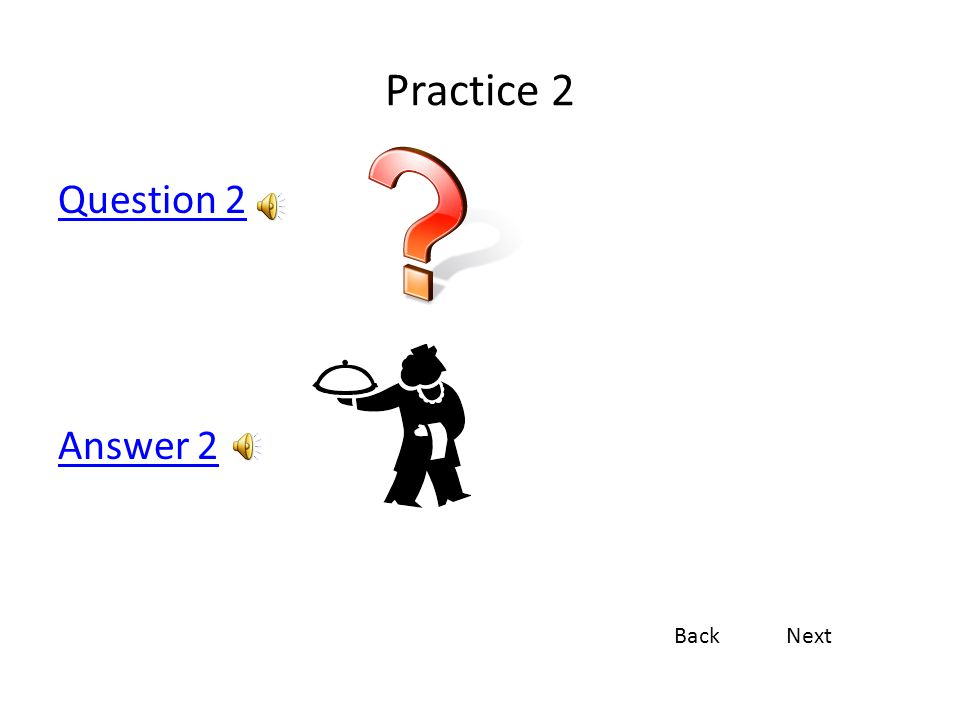 Practice 2 Question 2 Answer 2 Back Next