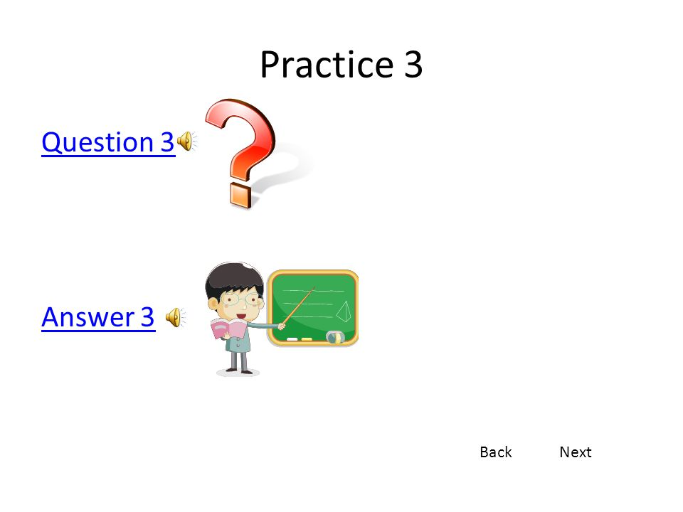 Practice 3 Question 3 Answer 3 Back Next