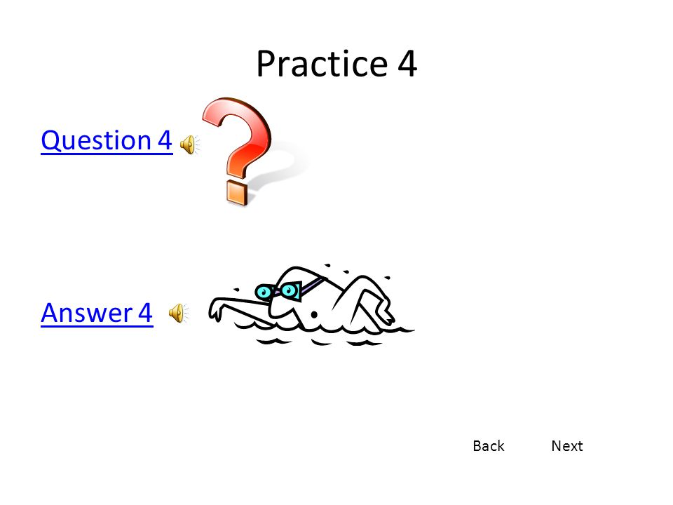 Practice 4 Question 4 Answer 4 Back Next