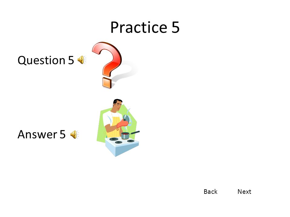 Practice 5 Question 5 Answer 5 Back Next