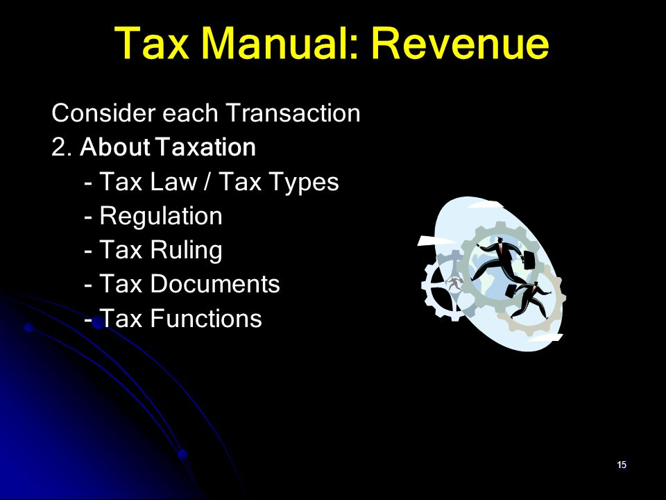 Tax Manual: Revenue Consider each Transaction 2. About Taxation
