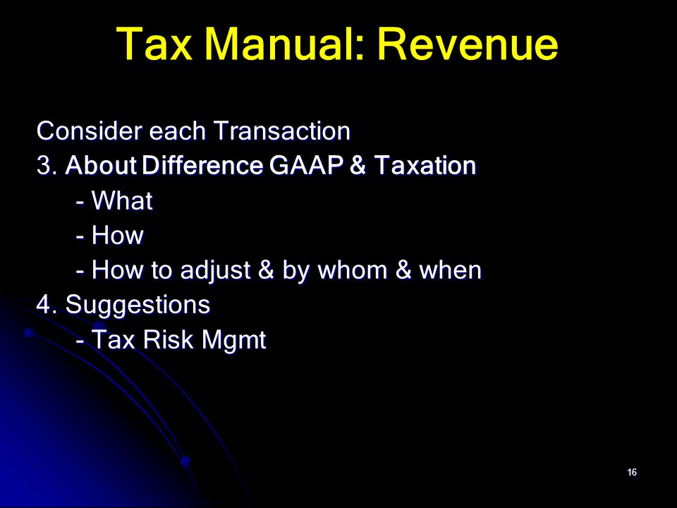 Tax Manual: Revenue Consider each Transaction