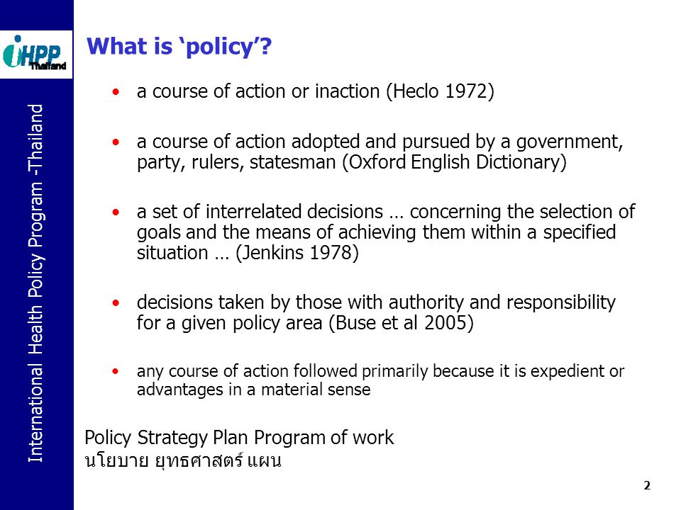 What is 'policy' a course of action or inaction (Heclo 1972)