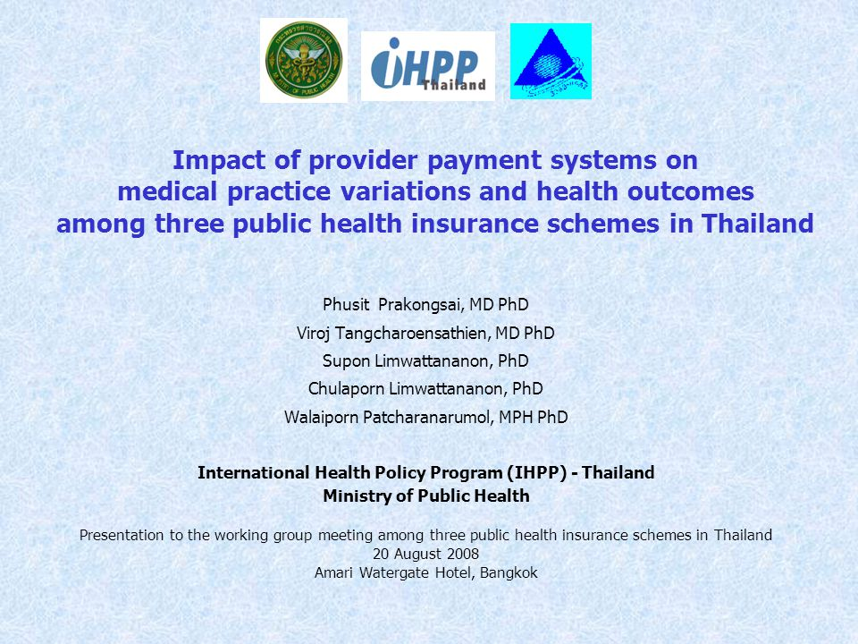 Impact of provider payment systems on medical practice variations and health outcomes among three public health insurance schemes in Thailand
