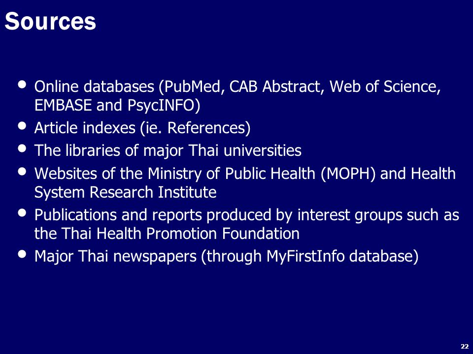 Sources Online databases (PubMed, CAB Abstract, Web of Science, EMBASE and PsycINFO) Article indexes (ie. References)