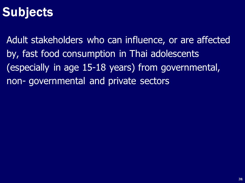 Subjects Adult stakeholders who can influence, or are affected