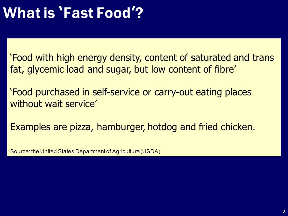 What is 'Fast Food' 'Food with high energy density, content of saturated and trans fat, glycemic load and sugar, but low content of fibre'