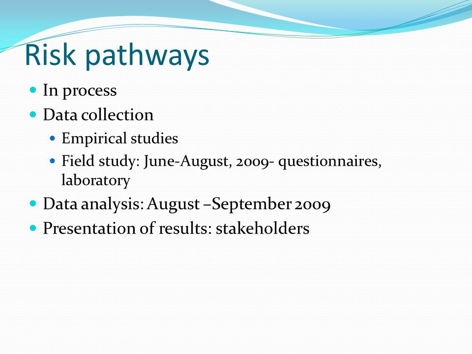 Risk pathways In process Data collection