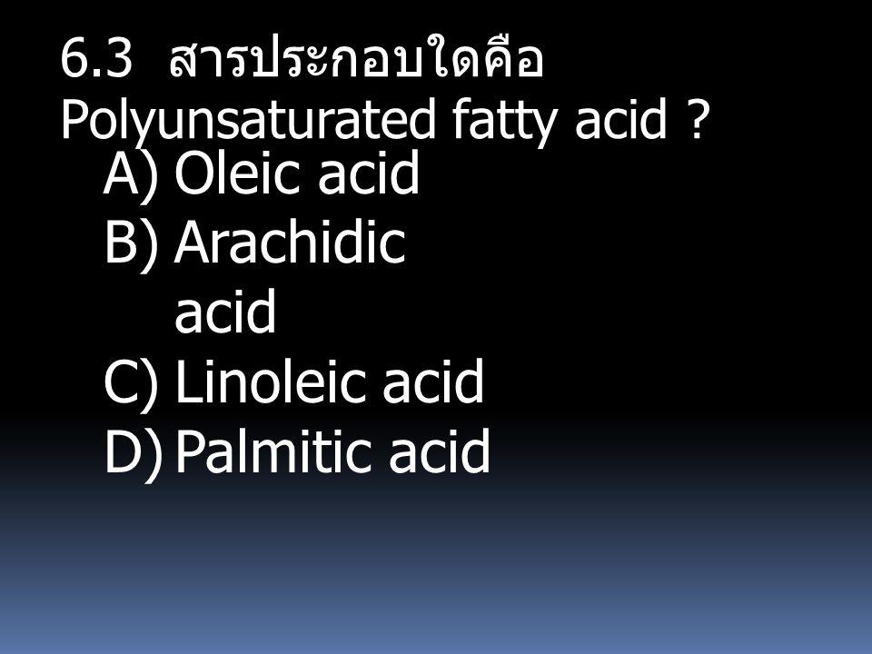 Oleic acid Arachidic acid Linoleic acid Palmitic acid