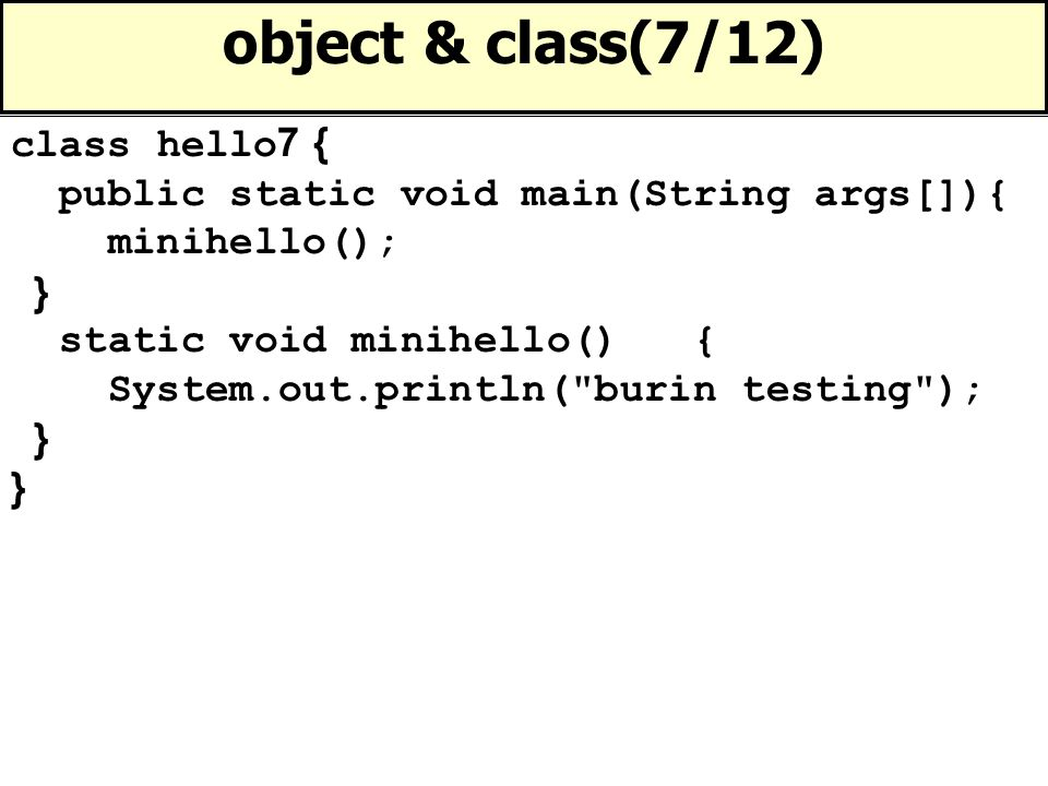 object & class(7/12) class hello7 {