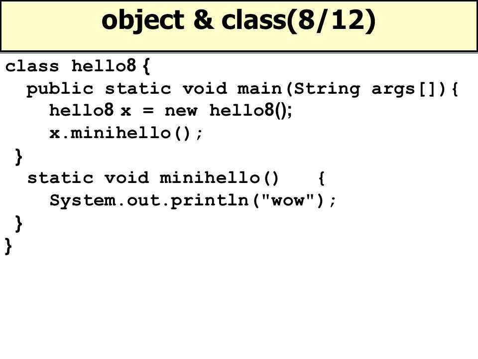 object & class(8/12) class hello8 {