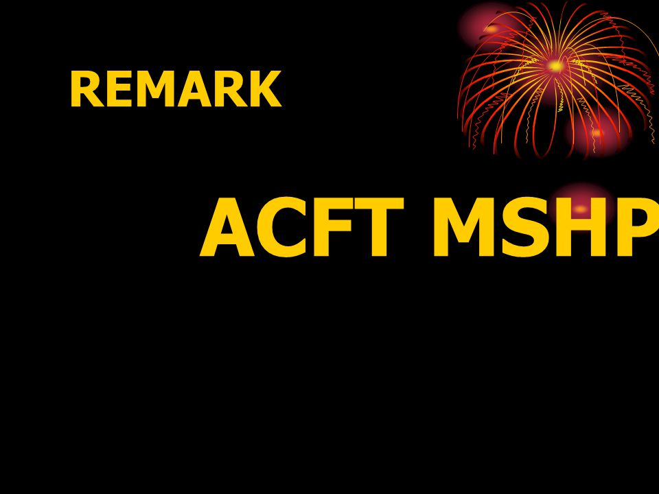REMARK ACFT MSHP