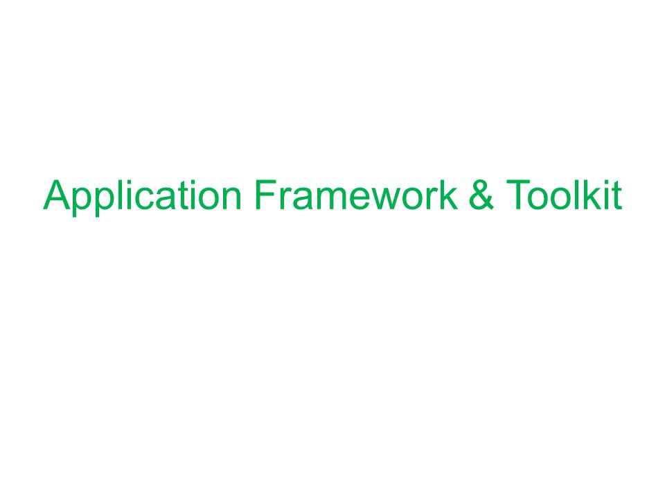 Application Framework & Toolkit