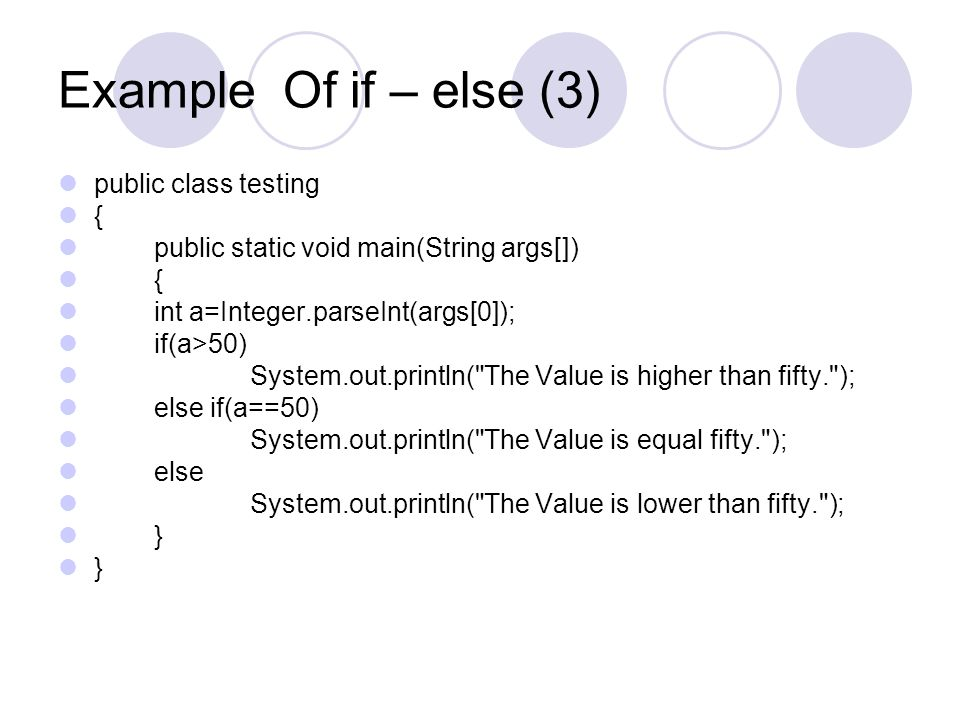 Example Of if – else (3) public class testing {