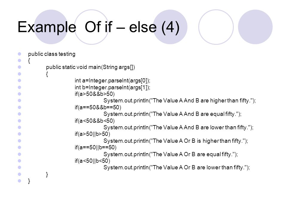 Example Of if – else (4) public class testing {