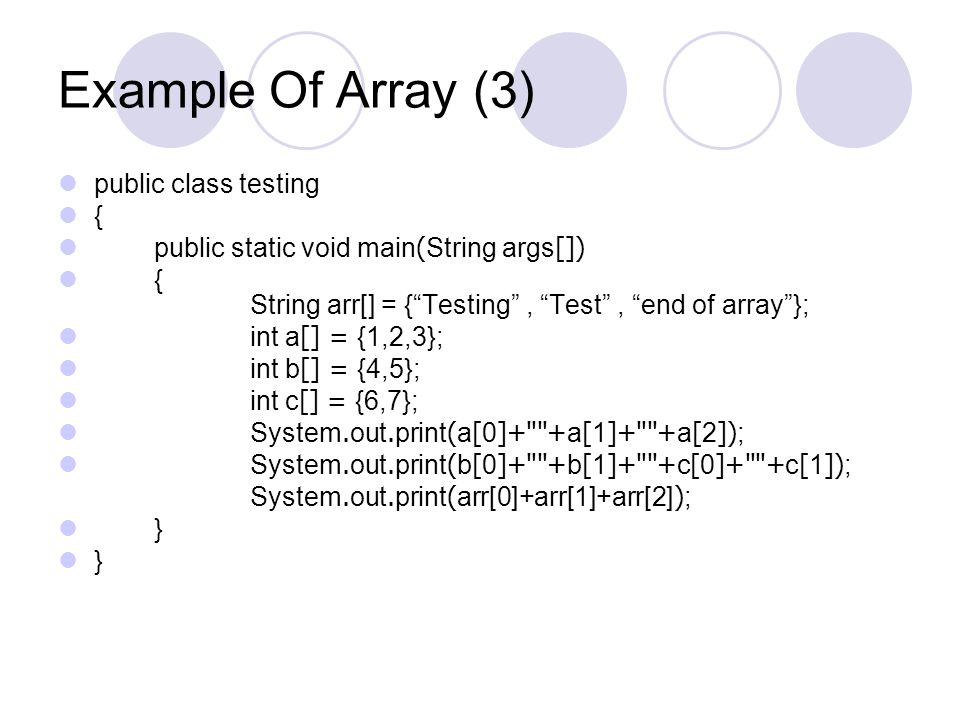 Example Of Array (3) public class testing {